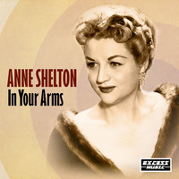 Anne Shelton - In Your Arms