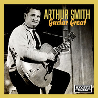 Arthur Smith - Guitar Great