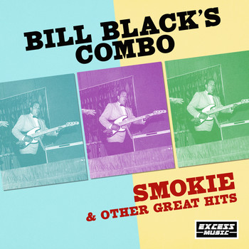 Bill Black's Combo - Smokie & Other Great Hits