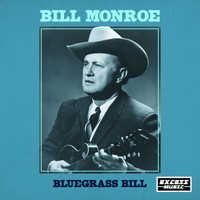 Bill Monroe - Bluegrass Bill