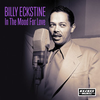 Billy Eckstine - In The Mood For Love