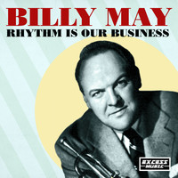 Billy May - Rhythm Is Our Business
