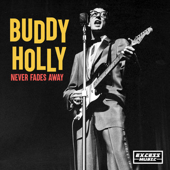 Buddy Holly - Never Fades Away