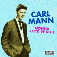 Carl Mann - Gonna Rock 'N' Roll