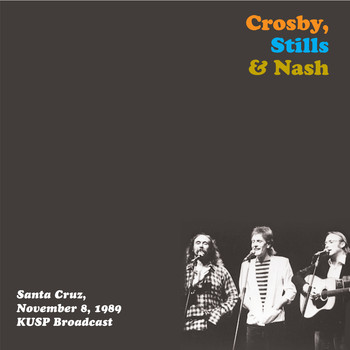 Crosby, Stills & Nash - Santa Cruz, Nov 8th 1989