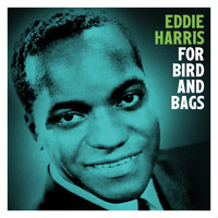 Eddie Harris - For Bird and Bags