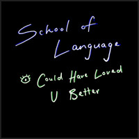 School Of Language - It Doesn't Matter Anyway