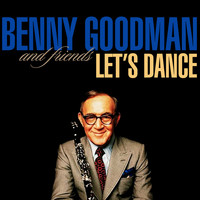 Benny Goodman - And Friends - Let's Dance