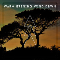 Relaxing Chill Out Music - Warm Evening Wind Down - No Stress Relaxation Soundtrack