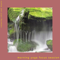 Relaxing Chill Out Music - Morning Yoga Focus Session