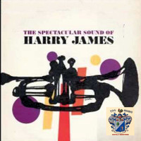Harry James - The Spectacular Sound of Harry James