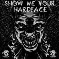 Various Artists - Show Me Your HardFace (Explicit)