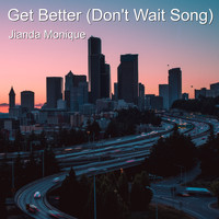 Jianda Monique - Get Better (Don't Wait Song) (Live) (Live)