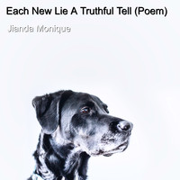 Jianda Monique - Each New Lie a Truthful Tell (Poem) (Poem)