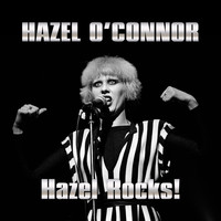 Hazel O'Connor - Hazel Rocks!