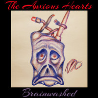 The Anxious Hearts - Brainwashed