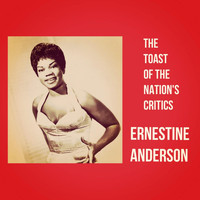 Ernestine Anderson - The Toast of the Nation's Critics