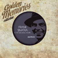 Frank Sinatra - Golden Memories Collection (In The Wee Small Hours)