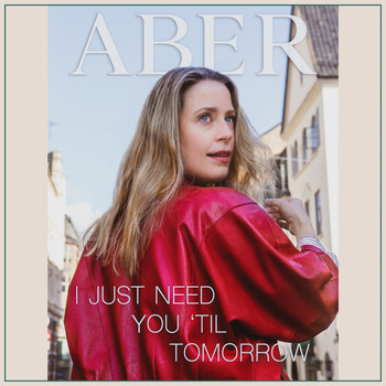 Aber - I Just Need You 'Til Tomorrow