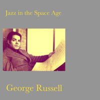 George Russell - Jazz in the Space Age