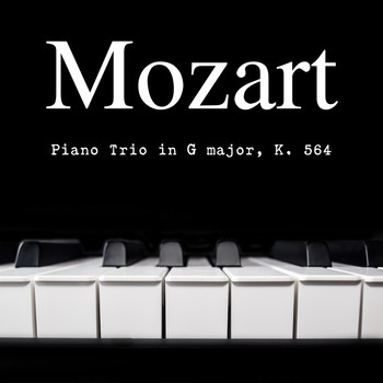 Wolfgang Amadeus Mozart - Piano Trio in G major, K. 564