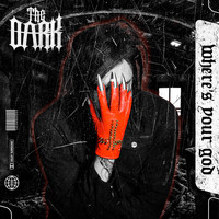 The Dark - Where's Your God (Explicit)