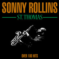 Sonny Rollins - St. Thomas - Over 100 Hits