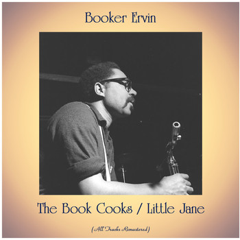 Booker Ervin - The Book Cooks / Little Jane (All Tracks Remastered)