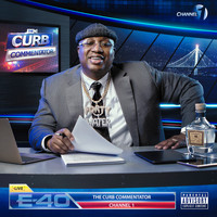 E-40 - The Curb Commentator Channel 1 (Explicit)