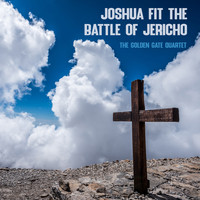 The Golden Gate Quartet - Joshua Fit the Battle of Jericho (Explicit)