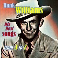 Hank Williams - Hank Williams · His best songs from A to Z