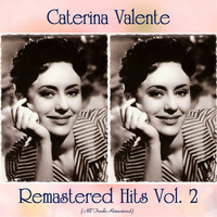Caterina Valente - Remastered Hits Vol. 2 (All Tracks Remastered 2020)