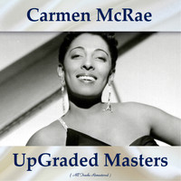 Carmen McRae - UpGraded Masters (All Tracks Remastered)