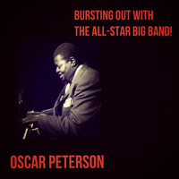 Oscar Peterson - Bursting out with the All-Star Big Band!