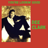 Dee Clark - You're Lookin' Good