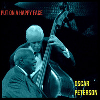 Oscar Peterson - Put on a Happy Face