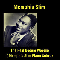 Memphis Slim - The Real Boogie Woogie (Memphis Slim Piano Solos)