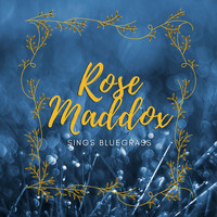 Rose Maddox - Rose Maddox Sings Bluegrass