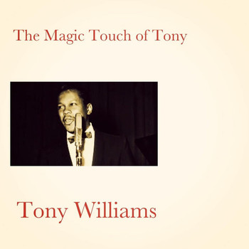 Tony Williams - The Magic Touch of Tony