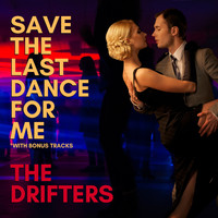 The Drifters - Save The Last Dance For Me (With Bonus Tracks)