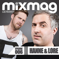 Hanne & Lore - Mixmag Germany - Episode 006: Hanne & Lore