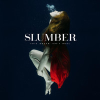 Slumber - This Dream Isn't Real