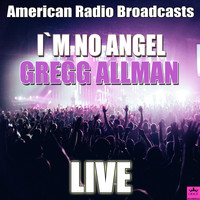Gregg Allman - I`m No Angel (Live)