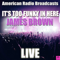 James Brown - It's Too Funky In Here (Live)