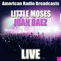 Joan Baez - Little Moses (Live)