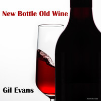 Gil Evans Orchestra featuring Cannonball Adderley - New Bottle Old Wine