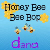 Dana - Honey Bee Bee Bop