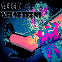Slick Velveteens - Sweet Victim