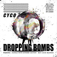 Cyco - Dropping Bombs