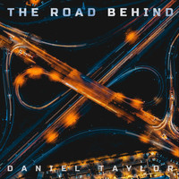 Daniel Taylor - The Road Behind